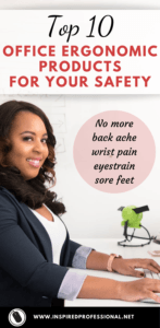Top 10 Ergonomic Products for Your Safety